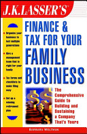J.K. Lasser's Finance & Tax for Your Family Business