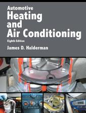 Automotive Heating and Air Conditioning: Edition 8