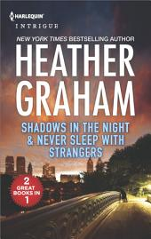 Shadows in the Night & Never Sleep with Strangers