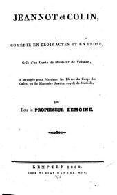 Jeannot et Colin: Comédie en trois Actes et en Prose tirée d'un conte de Voltaire