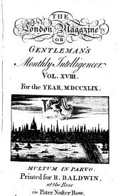 The London Magazine, Or, Gentleman's Monthly Intelligencer: Volume 18