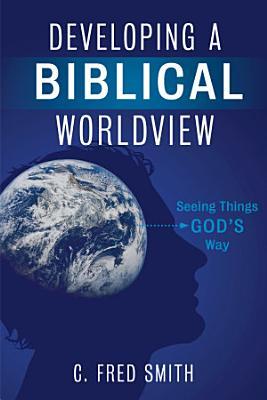 Developing a Biblical Worldview PDF