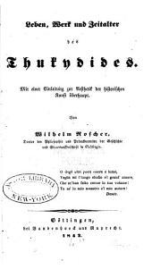 Leben, Werk und Zeitalter des Thukydides: mit einer Einleitung zur Aesthetik der historischen Kunst überhaupt