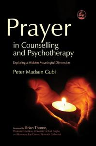 Prayer in Counselling and Psychotherapy PDF