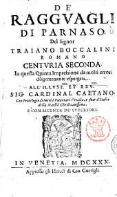 De' ragguagli di Parnaso. Del signor Traiano Boccalini romano. Centuria prima [- seconda]: Volume 2