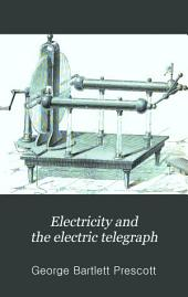 Electricity and the Electric Telegraph