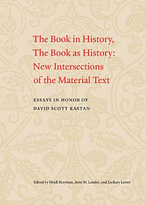 The Book in History  the Book as History