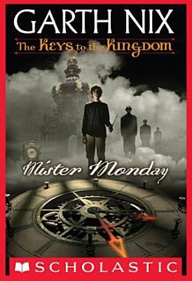 The Keys to the Kingdom  1  Mister Monday
