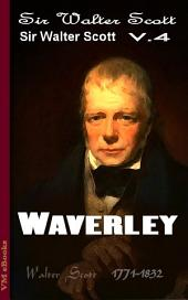 Waverley, Complete: Scott's Works Vol.4