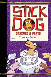 Stick Dog Crashes a Party
