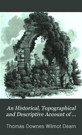 An historical, topographical and descriptive account of the weald of Kent
