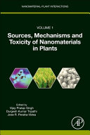 Sources  Mechanisms and Toxicity of Nanomaterials in Plants