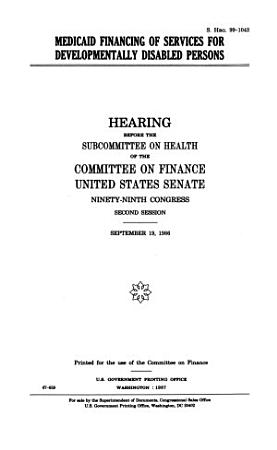 Medicaid Financing of Services for Developmentally Disabled Persons PDF