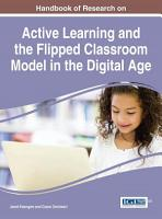 Handbook of Research on Active Learning and the Flipped Classroom Model in the Digital Age PDF