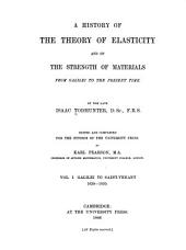 A History of the Theory of Elasticity and of the Strength of Materials: Galilei to Saint-Venant, 1639-1850.-v. 2. pt. 1-2. Saint-Venant to Lord Kelvin