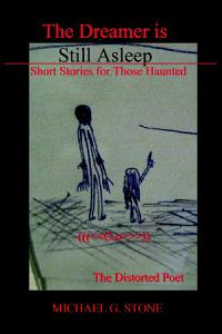 The Dreamer Is Still Asleep  Short Stories for Those Haunted Book