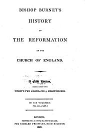 History of the reformation of the church of England: Volume 3, Part 1