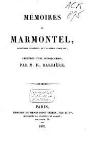 Mémoires de Marmontel, secrétaire perpétuel de l'Académie franc̜aise