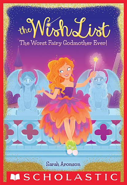 Download The Worst Fairy Godmother Ever   The Wish List  1  Book