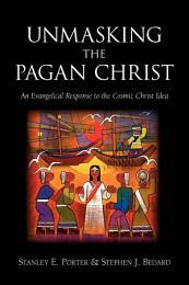 Unmasking the Pagan Christ