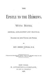 The Epistle to the Hebrews: With Notes, Critical, Explanatory and Practical