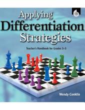 Applying Differentiation Strategies  Teacher s Handbook for Grades 3 5 PDF