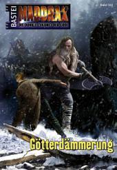 Maddrax - Folge 322: Götterdämmerung