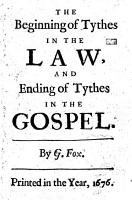 The Beginning of Tythes in the Law  and Ending of Tythes in the Gospel PDF