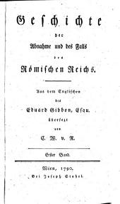 Geschichte der Abnahme und des Falls des Römischen Reichs: Band 1