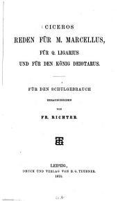 Ciceros Reden für M. Marcellus, für Q. Ligarius und für den König Deiotarus: Für den Schulgebrauch