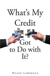 What's My Credit Got to Do with It?