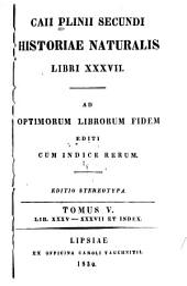 Historiae naturalis libri XXXVII.: Lib. XXXV-XXXVII et Index