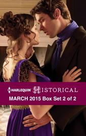 Harlequin Historical March 2015 - Box Set 2 of 2: Morrow Creek Runaway\Lord Gawain's Forbidden Mistress\A Debt Paid in Marriage