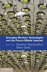 Emerging Wireless Technologies and the Future Mobile Internet PDF