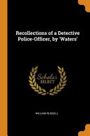 Recollections of a Detective Police Officer  by  waters  PDF