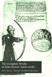 The Complete Works of John Gower: Latin works