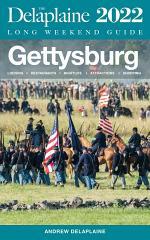 Gettysburg - The Delaplaine 2022 Long Weekend Guide