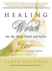 Healing Words For The Body Mind And Spirit Book PDF