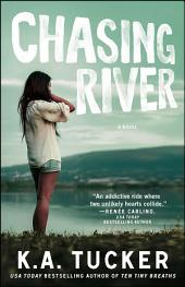 Chasing River: A Novel