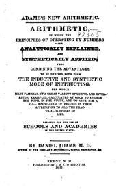 Adams's New Arithmetic: Arithmetic, in which the Principles of Operating by Numbers are Analytically Explained and Synthetically Applied