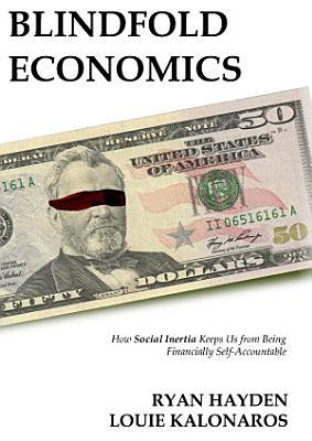 Blindfold Economics  Hardcover