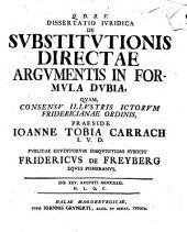 Dissertatio ivridica de svbstitvtionis directae argvmentis in formvla dvbia