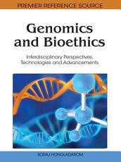 Genomics and Bioethics  Interdisciplinary Perspectives  Technologies and Advancements PDF
