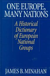 One Europe, Many Nations: A Historical Dictionary of European National Groups