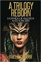 A Trilogy Reborn: Legends of Swords and Sorcery