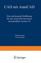 CAD mit AutoCAD: Eine umfassende Einführung für alle AutoCAD-Versionen einschließlich Version 10, Ausgabe 2
