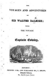 The Voyages and Adventures of Sir Walter Raleigh: with the Voyage of Captain Cowley