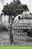 Spanish Modernism and the Poetics of Youth PDF