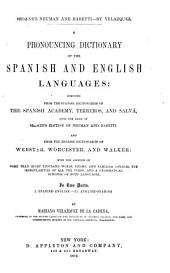 A Pronouncing Dictionary of the Spanish and English Languages: Composed from the Spanish Dictionaries of the Spanish Academy, Terreros, and Salvá, Upon the Basis of Seoane's Edition of Neuman and Baretti. And from the English Dictionaries of Webster, Worcester, and Walker; with the Addition of More Than Eight Thousand Words ...