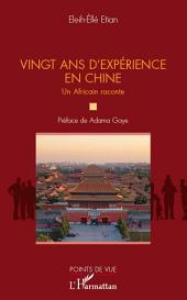 Vingt ans d'expérience en Chine : Un Africain raconte